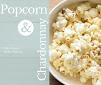 popcorn and chardonnay