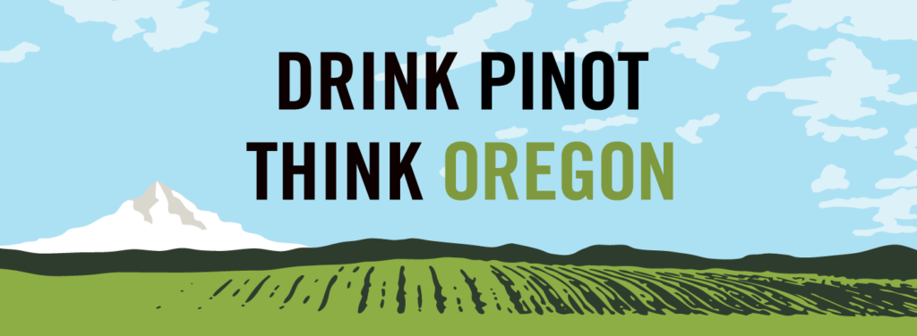 Drink Pinot Think Oregon